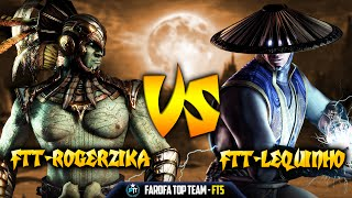 FTT-ROGERZIKA vs FTT-LEQUINHO | FAROFA TOP TEAM | MORTAL KOMBAT XL - FT5