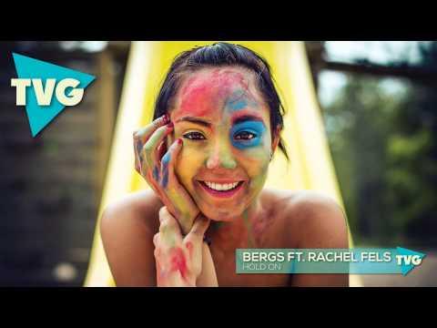 Bergs ft Rachel Fels - Hold On