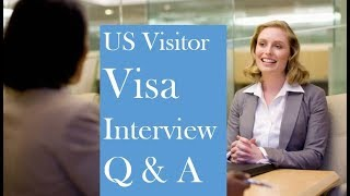 us tourist visa interview questions and answers b1b2 visa interview