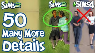The Sims 2: YET 50 MORE FUN LITTLE DETAILS not in Sims 3 \u0026 Sims 4