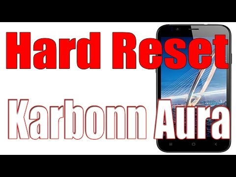 How To Hard Reset Karbonn Aura
