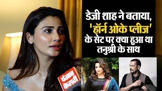 Exclusive Interview : Daisy Shah ने बताया, 'Horn Ok Please' के सेट पर क्या हुआ था Tanushree के साथ