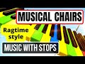 MUSICAL CHAIRS SONG with STOPS: Ragtime Style