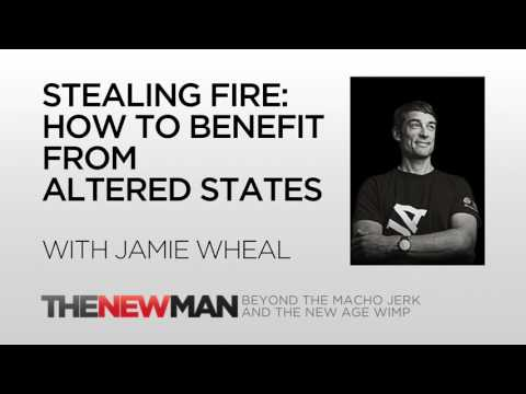 Jamie Wheal, Stealing Fire | Get Benefits From Altered States |The New Man Podcast with Tripp Lanier