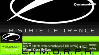 alex-m-o-r-p-h-with-hannah---when-i-close-my-eyes-aly-fila-remix