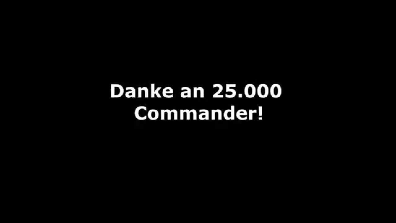 Download Special | Wie zelebriert ein Commander eigentlich 25.000 Youtube Subs?