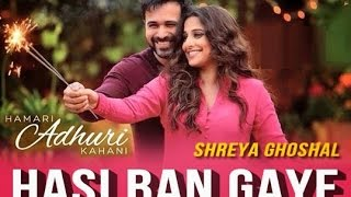 Hasi Ban Gaye(Male) - Hamari Adhuri Kahani - Ami Mishra - HD Video of Latest Songs With Lyrics 2015
