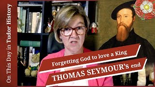 March 20 - Forgetting God to love a king - Thomas Seymour's end