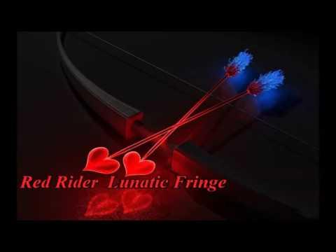 Red Rider☜☞Lunatic Fringe