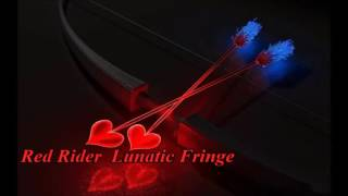 Red Rider - Lunatic Fringe (Lyrics)