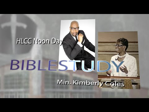 Noon Day Bible Study at HLCC w/Min. Kimberly Coles 8-26-15