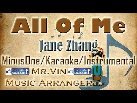 All Of Me - Jane Zhang - MinusOne/Karaoke/Instrumental HQ