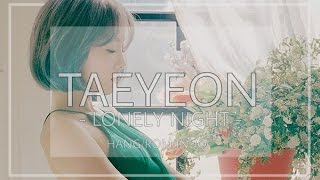 [INDO SUB] TAEYEON - LONELY NIGHT Mp3