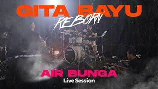 Download Air Bunga - Gita Bayu Reborn - Ayu Arsita {Live Session}