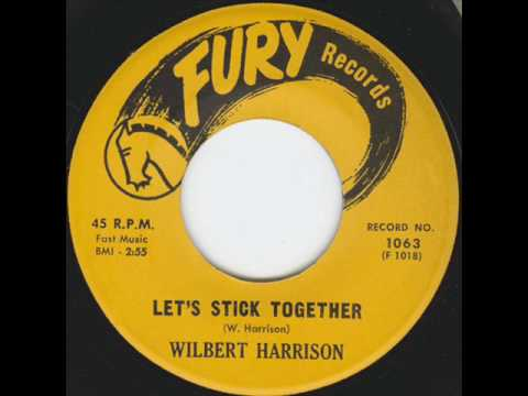 WILBERT HARRISON / LET'S STICK TOGETHER