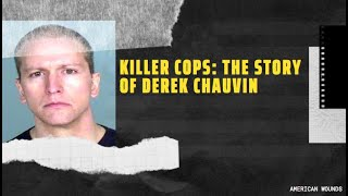 THE STORY OF DEREK CHAUVIN (George Floyd's Killer)