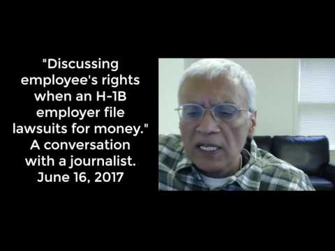 Employee's rights when an H-1B employer file lawsuits for money, A conversation with a journalist.
