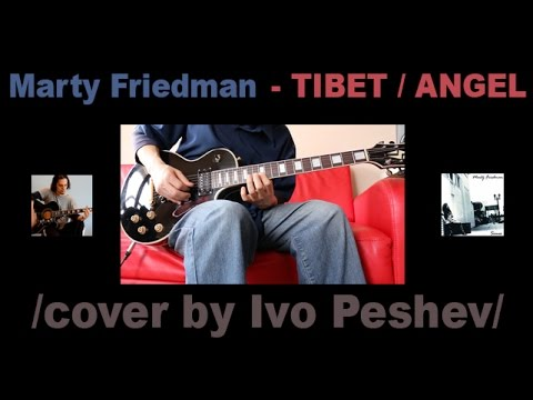 Marty Friedman - Tibet / Angel (Cover by Ivo Peshev)