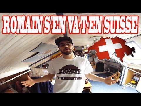 La Vie Du Tous Les Jours : Romain s'en va-t-en Suisse