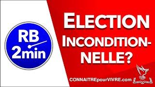 QU'EST-CE QUE L'ELECTION INCONDITIONNELLE? RÉPONSE EN 2 MINUTES!