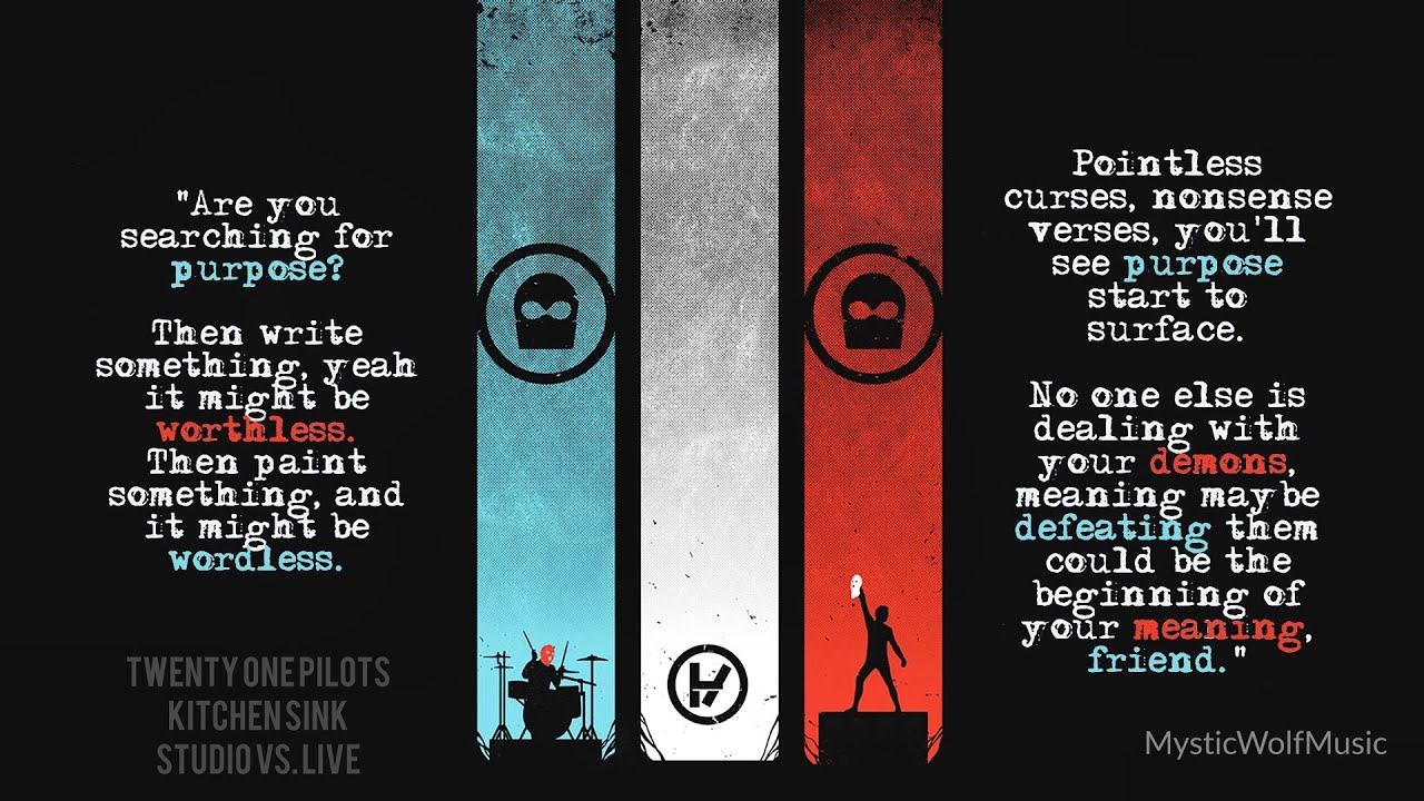 kitchen sink lyrics twenty one pilots twenty one pilots kitchen sink live vs studio split 9563