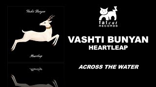 Vashti Bunyan - Across The Water [Heartleap]