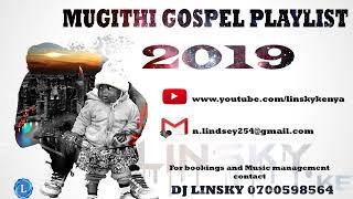 Gospel Mugithi Playlist mix 2019