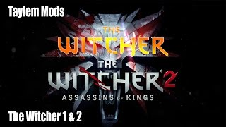 Taylem Mods - How-To Mod The Witcher 1 & 2