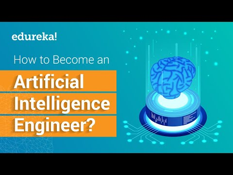 How to become an Artificial Intelligence Engineer | AI Engineer Skills | Python Tutorial | Edureka