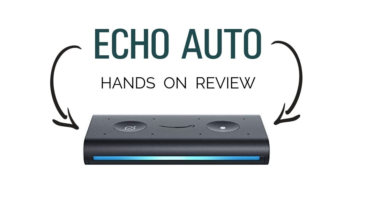 Echo Auto | Hands On Review