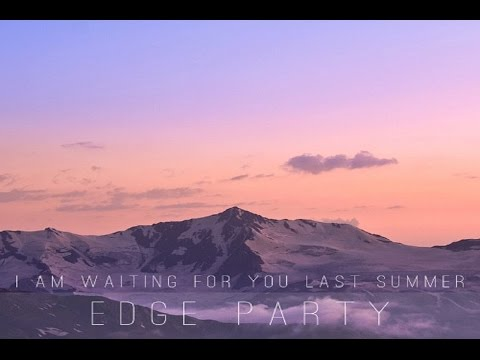 I Am Waiting for You Last Summer  - Edge Party [Full Album]