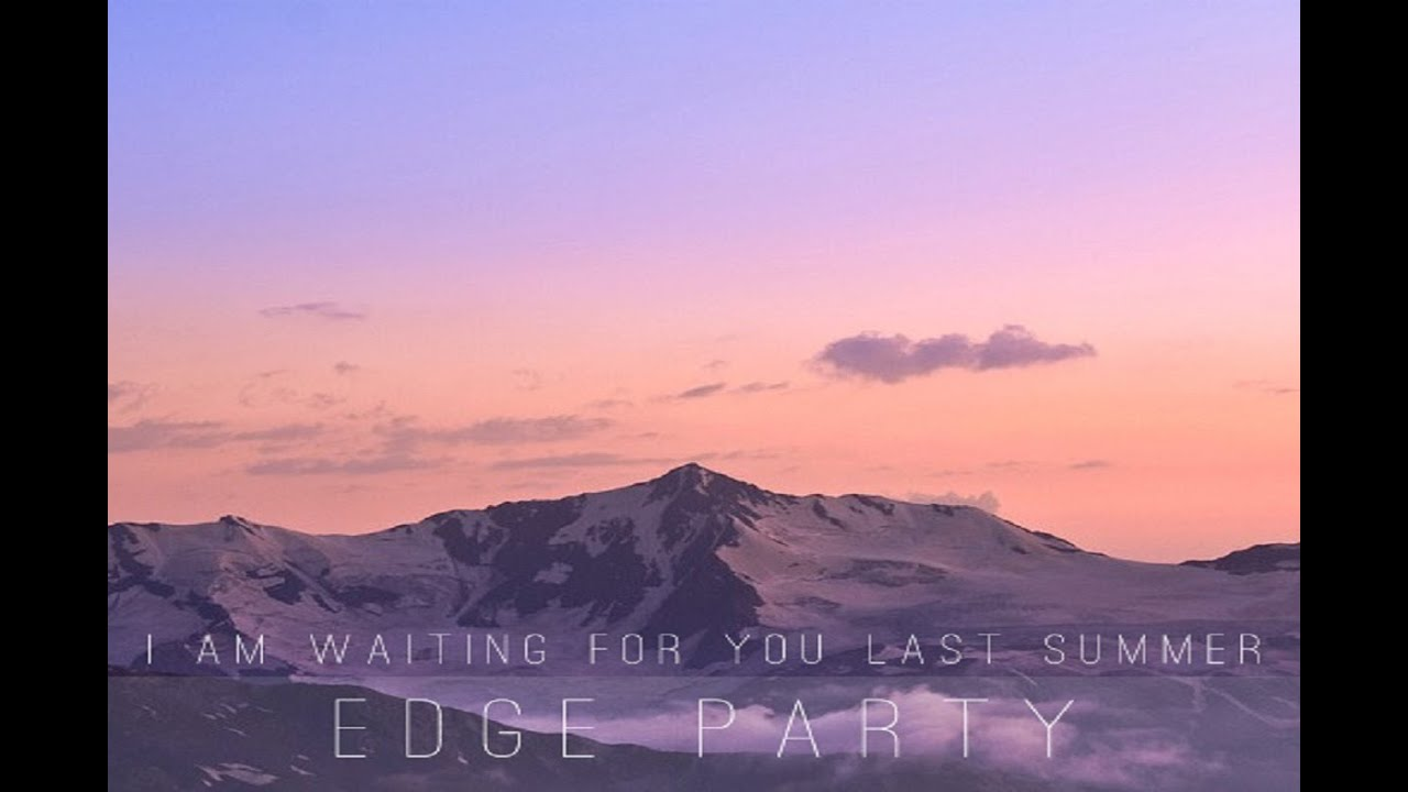 I Am Waiting For You Last Summer Edge Party Full Album Youtube