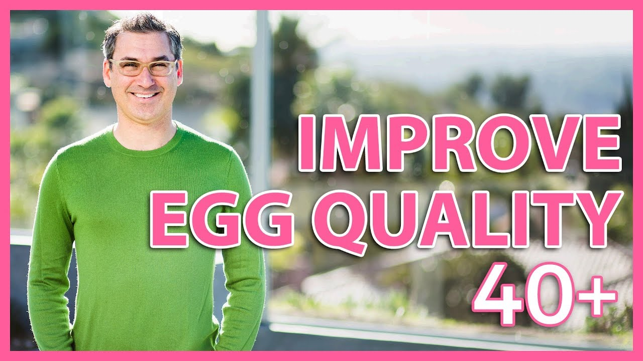 Improve EGG QUALITY after 40   3 Tips to Get Pregnant   Marc Sklar The  Fertility Expert