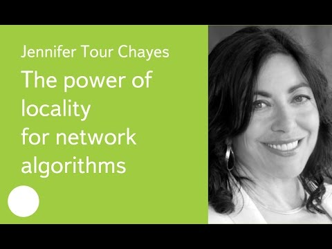 009. The power of locality for network algorithms - Jennifer Tour Chayes