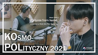 KOsmo-POLityczny 2021 - Music Video2  PICTURES FROM HOME