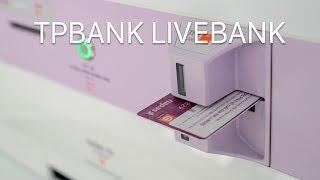 Mở tài khoản, nhận thẻ ATM ngay lập tức với TPBank Livebank