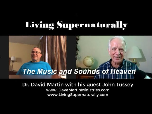10-15-19 John Tussey -  The Music and Sounds of Heaven
