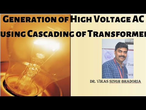 Generation Of High Voltage AC Using Cascading Of Transformer