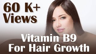 Benefits of Folic Acid For Hair | Role of Vitamin B9 For Hair Growth