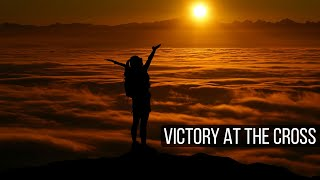 The Tremendous Victory Of The Cross