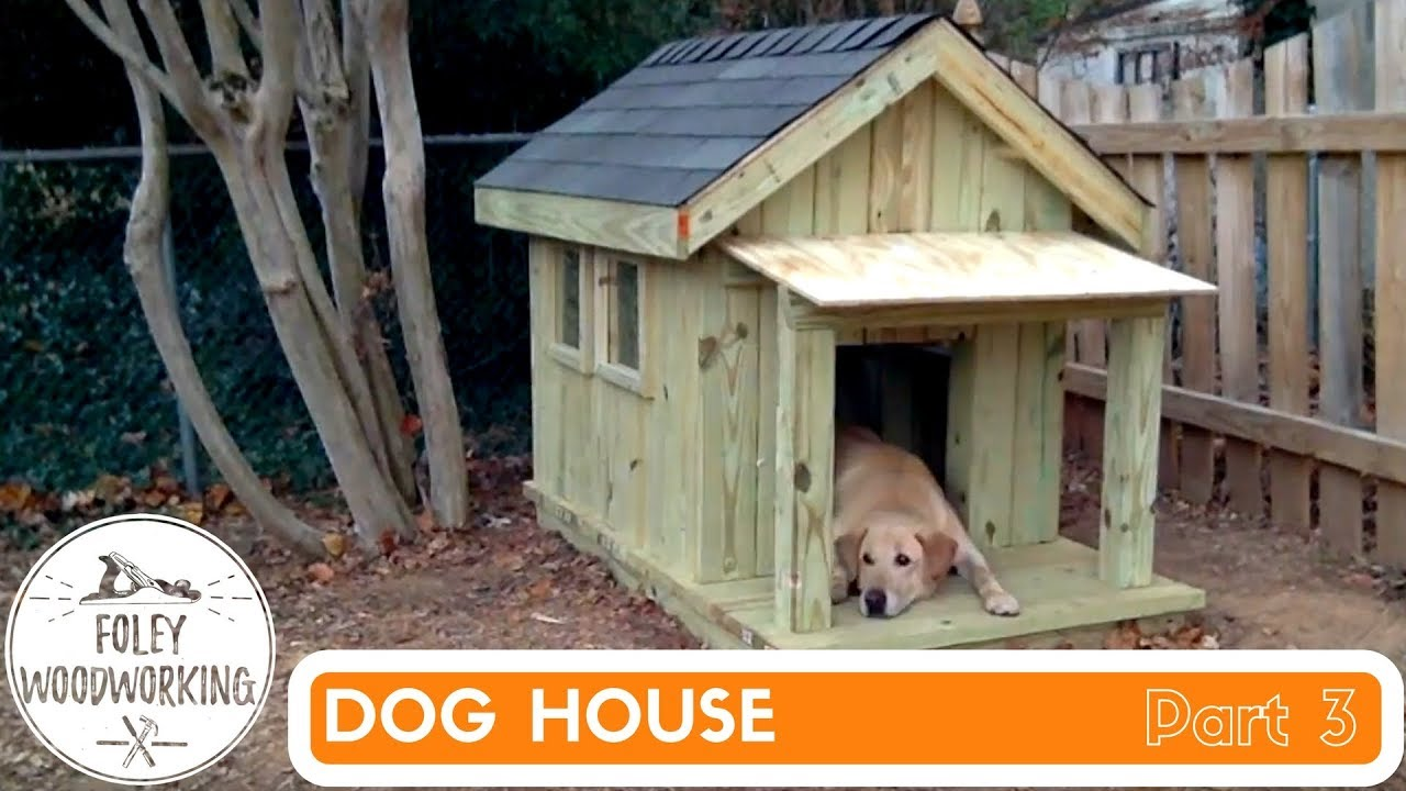 Dog House Build Part 3 You