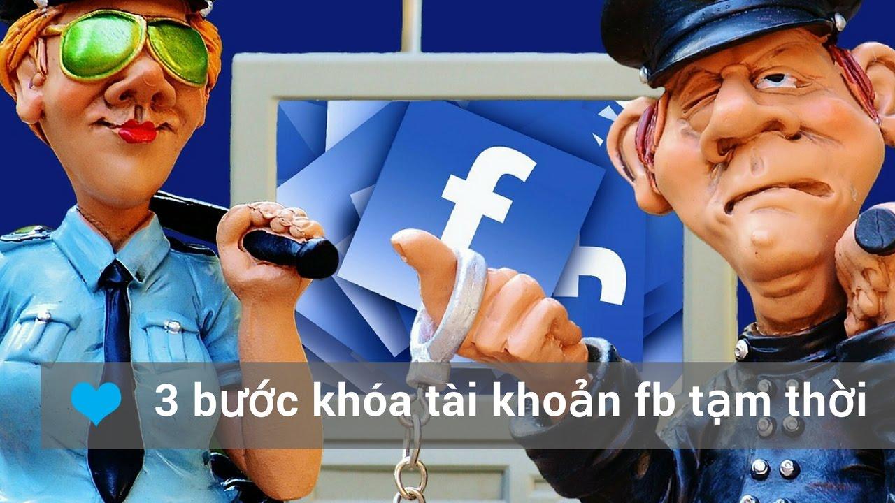 3 Bước Khóa Tài Khoản Facebook Tạm Thời