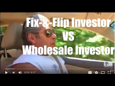 Fix-&-Flip Investor VS Wholesale Investor