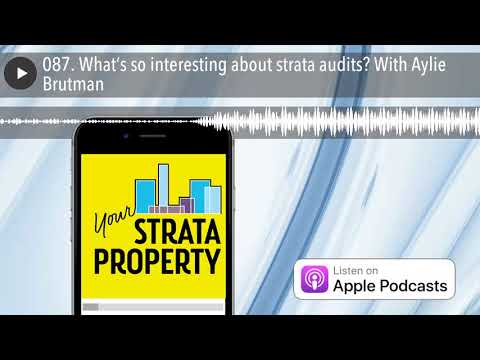 087. What's so interesting about strata audits? With Aylie Brutman