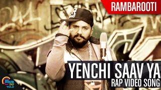 Rambarooti || Yenchi Saav Ya || Rap Song || Video Song Full HD