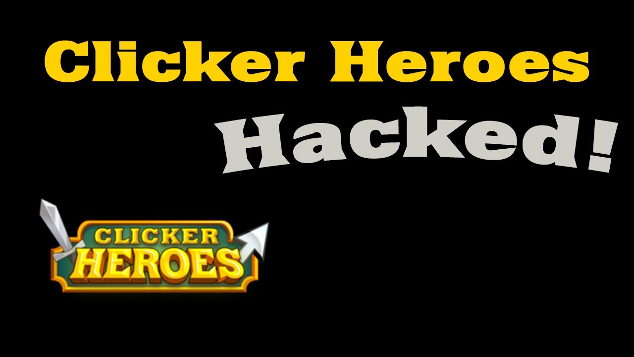 Tutorial- How To Hack Clicker Heroes!