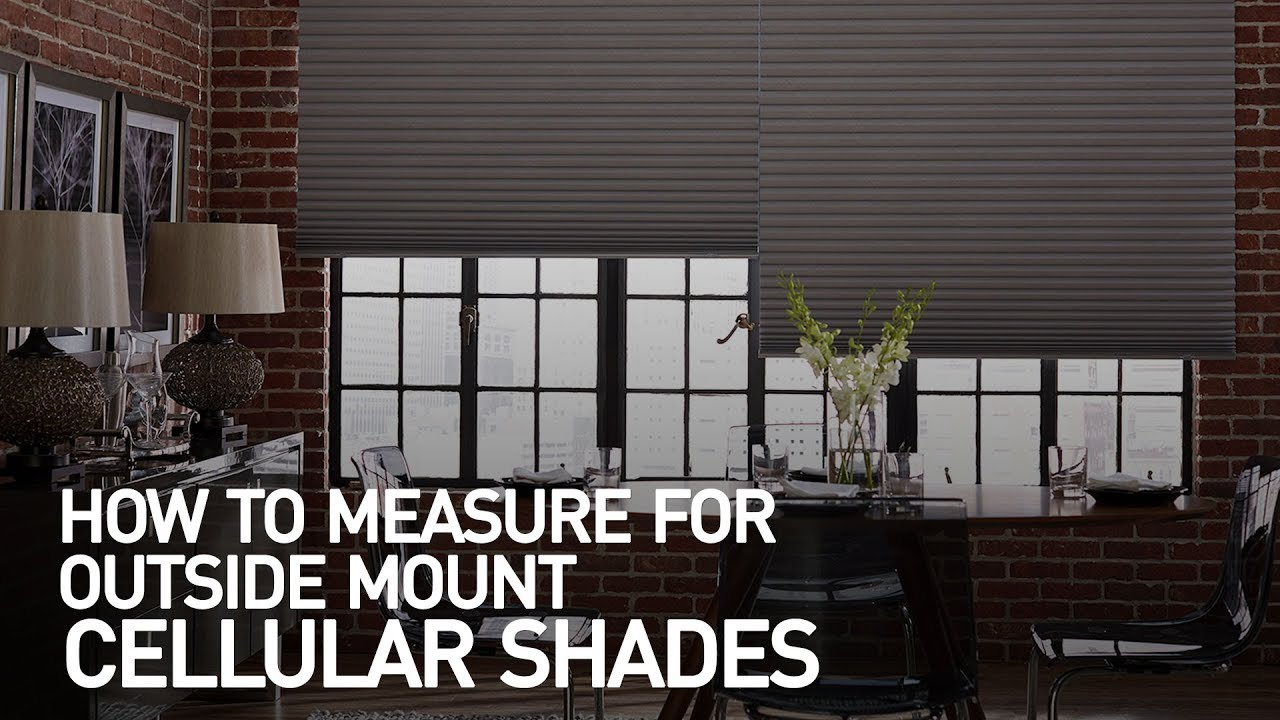 How To Measure Windows For Outside Mount Cellular Shades Blinds You