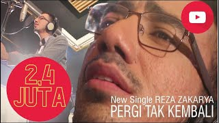 new single reza zakarya pergi tak kembali