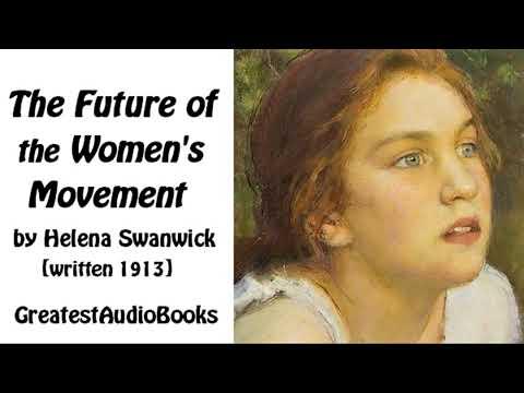 ♀️ THE FUTURE OF THE WOMEN'S MOVEMENT By Helena Swanwick- FULL AudioBook 🎧📖 | Greatest🌟AudioBooks