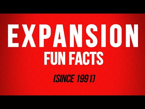 Expansion Fun Facts (since 1991)